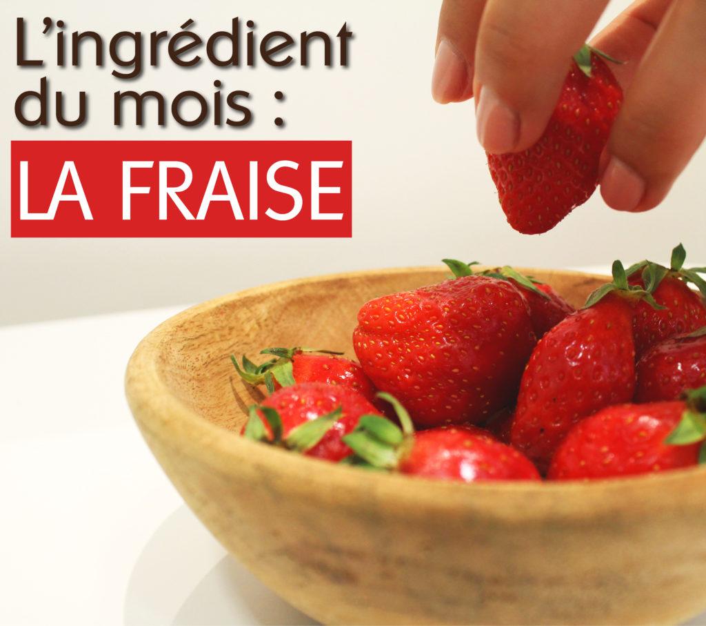 l'ingrédient du mois : la fraise - pegast