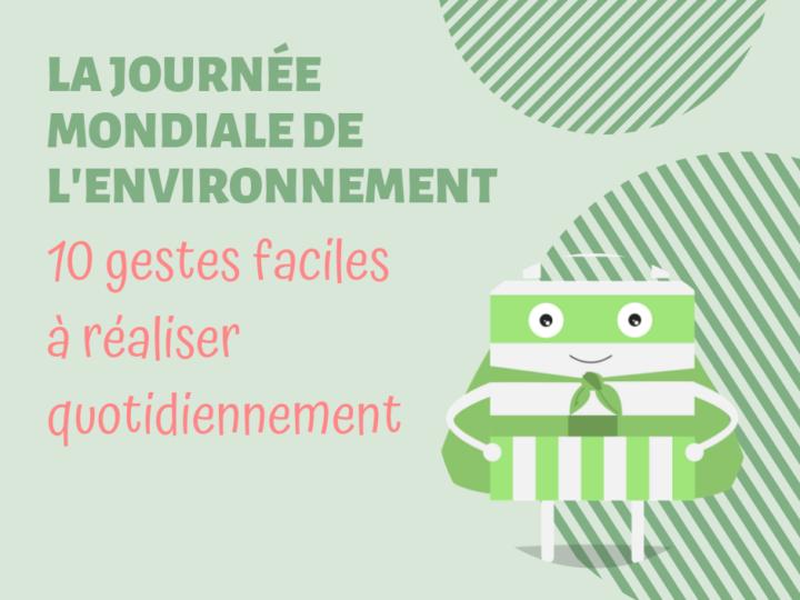 La journée de l'environnement : 10 gestes à réaliser au quotidien