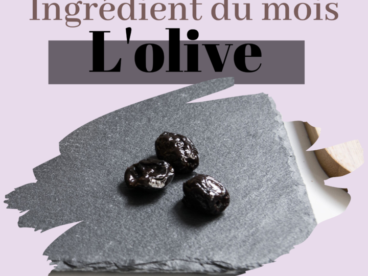 L'ingrédient du mois : L'olive