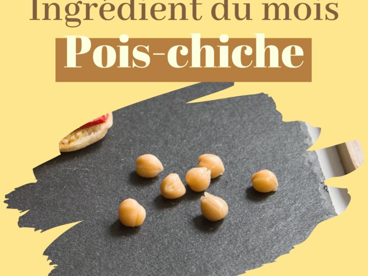 L'ingrédient du mois : Le pois-chiche