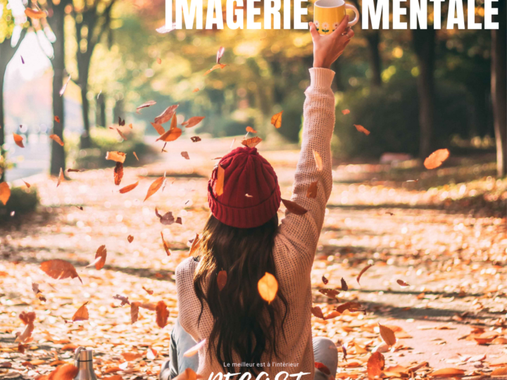 Les bienfaits de la visualisation positive et l'imagerie mentale